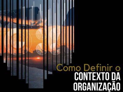 Como Definir o Contexto da Organização em sua Empresa